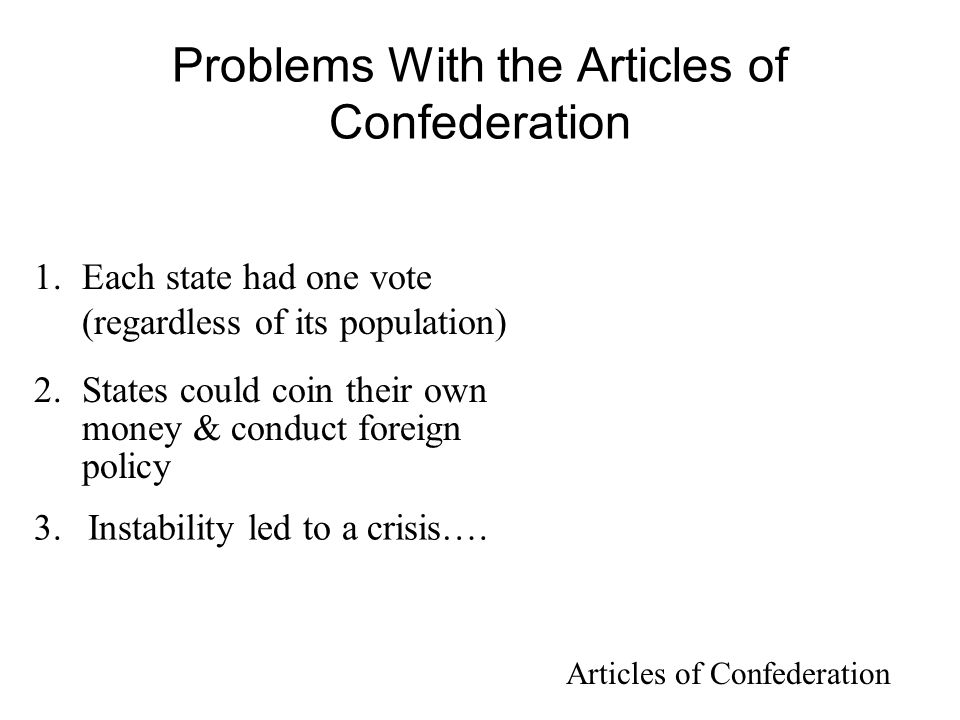 Problems With the Articles of Confederation Virginia = 750,000 Delaware = 60,000 Original 13 States And Territories Concept: One State/One Vote Image Copyright © Houghton Mifflin Company.