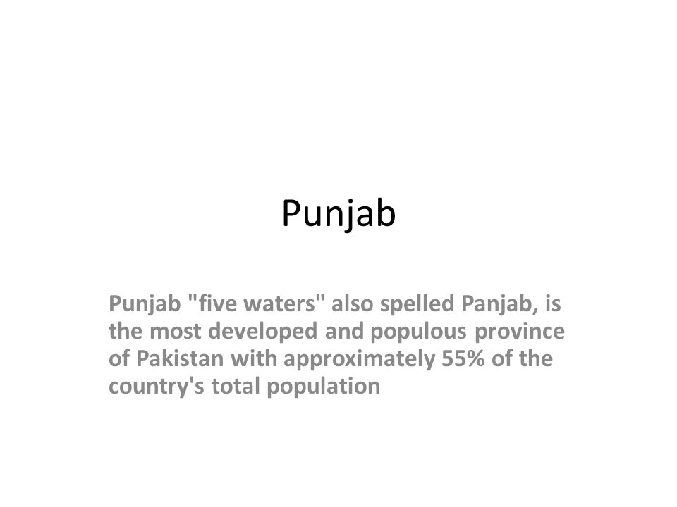 Punjab …… Lahore is the provincial capital and Punjab s main cultural, historical, administrative and economic center