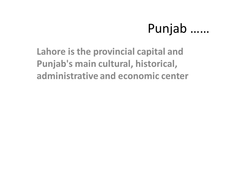 The Government of Punjab The Government of Punjab is a provincial government in the federal structure of Pakistan, is based in Lahore, the capital of the Punjab Province