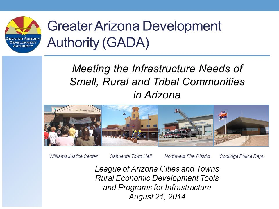 Greater Arizona Development Authority (GADA) Williams Justice CenterSahuarita Town HallNorthwest Fire DistrictCoolidge Police Dept.