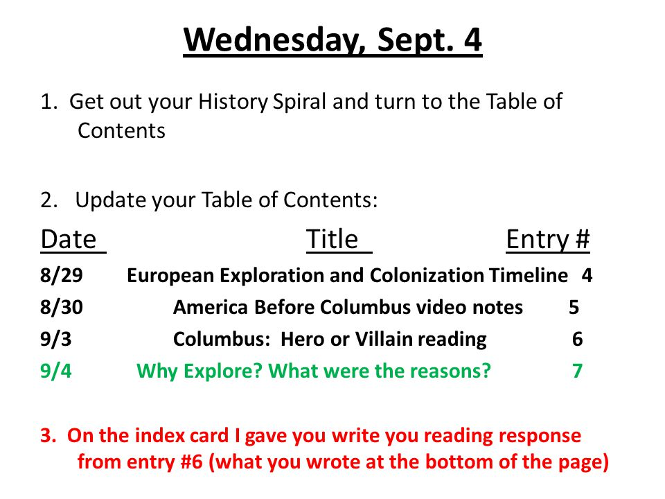 Wednesday, Sept. 4 1. Get out your History Spiral and turn to the Table of Contents 2.