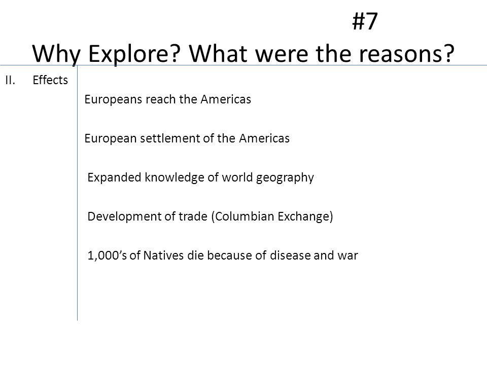#7 Why Explore. What were the reasons.