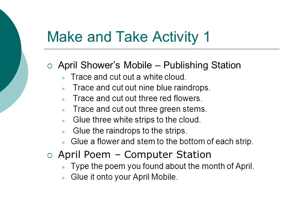 Make and Take Activity 1  April Shower's Mobile – Publishing Station ● Trace and cut out a white cloud.