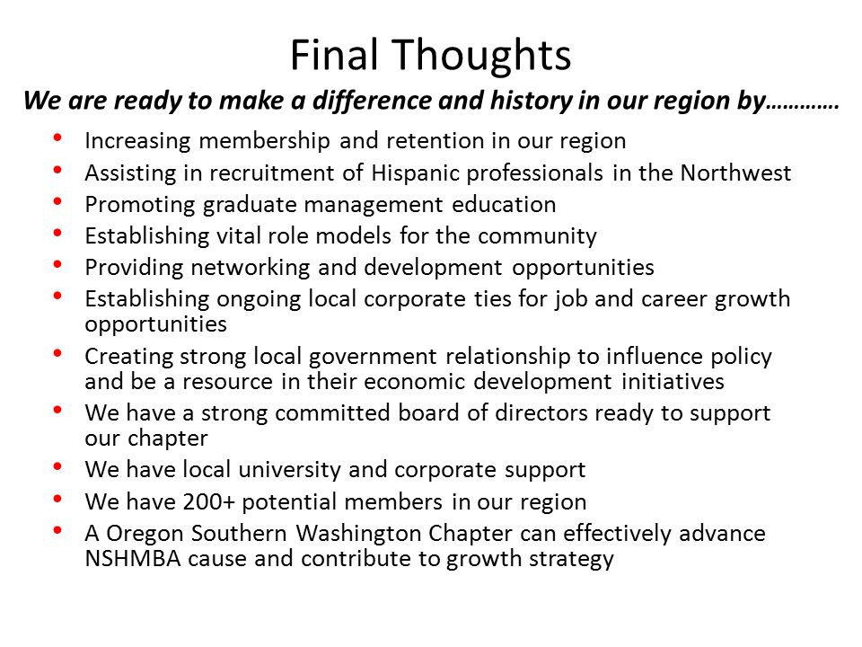 Final Thoughts We are ready to make a difference and history in our region by ………….