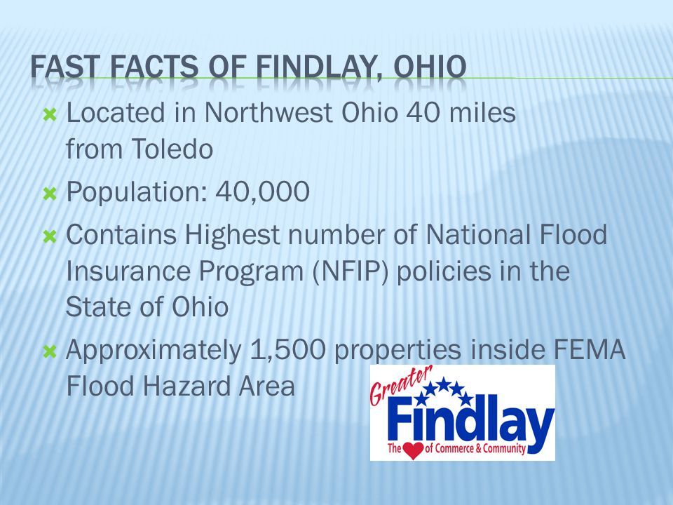  Findlay has experienced 4 of its top 10 historical floods since August 2007 03/1913 18.50 ft.