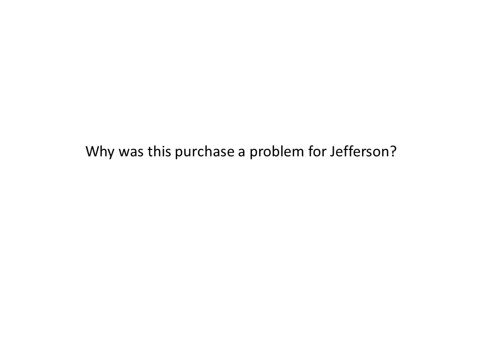 Why was this purchase a problem for Jefferson?