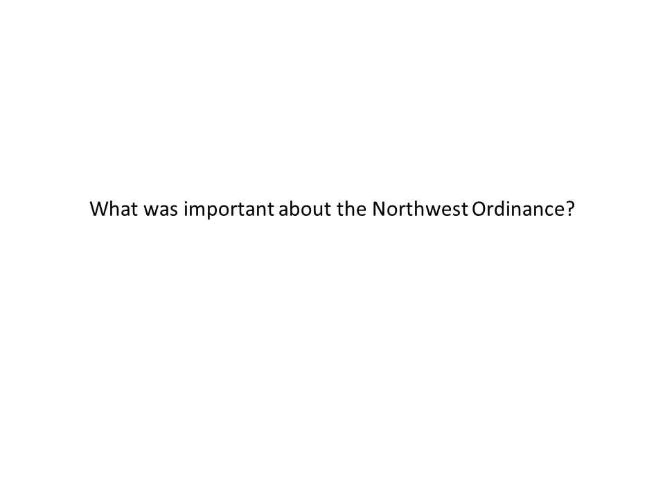 What was important about the Northwest Ordinance?