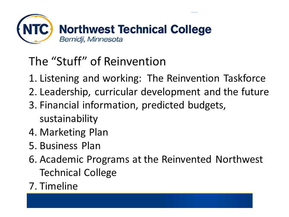 "The ""Stuff"" of Reinvention 1.Listening and working: The Reinvention Taskforce 2.Leadership, curricular development and the future 3.Financial informat"