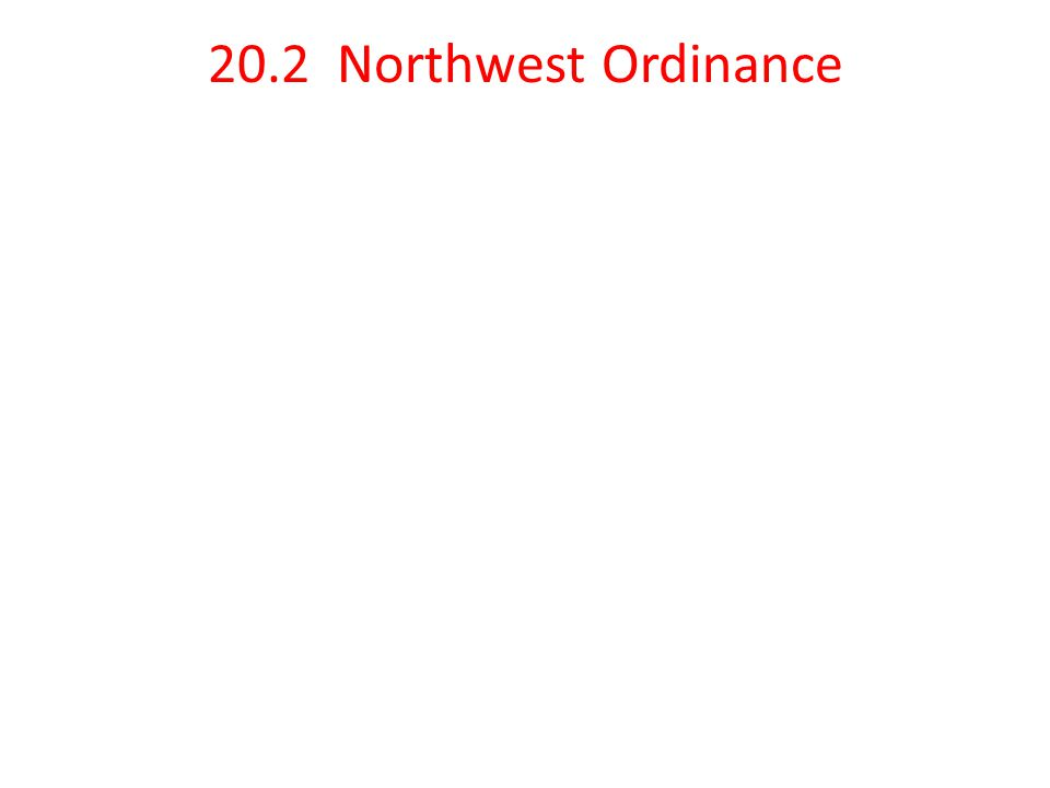 Standard 8.9.3 Describe the significance of the Northwest Ordinance in education and in the banning of slavery in new states north of the Ohio River.