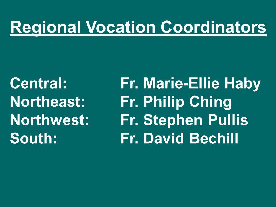 Regional Vocation Coordinators Central: Fr. Marie-Ellie Haby Northeast: Fr.