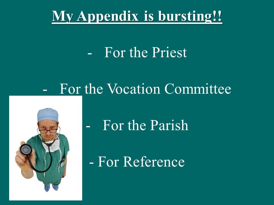 My Appendix is bursting!.