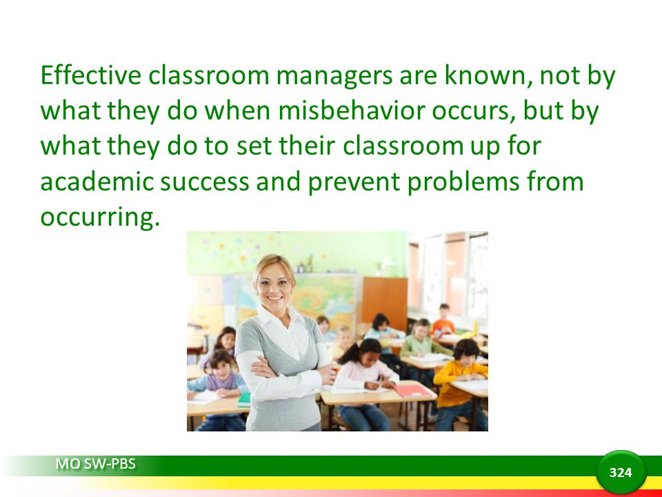 Effective classroom managers are known, not by what they do when misbehavior occurs, but by what they do to set their classroom up for academic success and prevent problems from occurring.