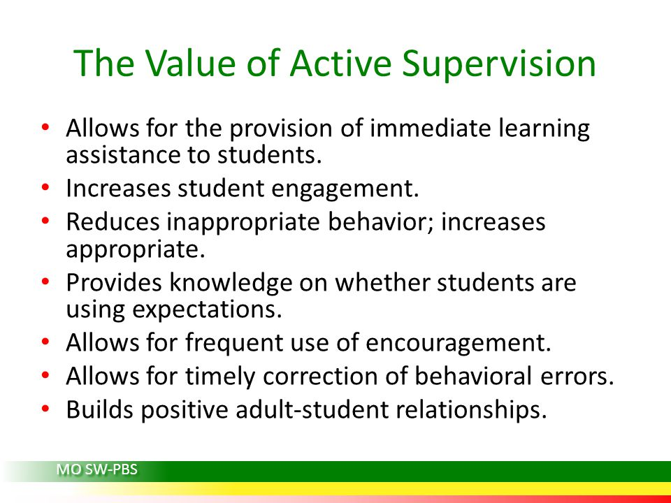 The Value of Active Supervision Allows for the provision of immediate learning assistance to students.