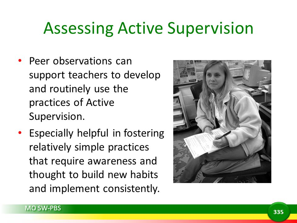 Assessing Active Supervision Peer observations can support teachers to develop and routinely use the practices of Active Supervision.