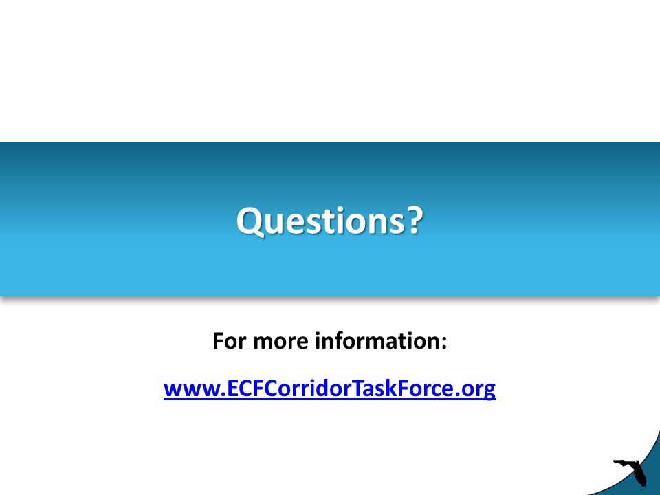 Questions For more information: www.ECFCorridorTaskForce.org