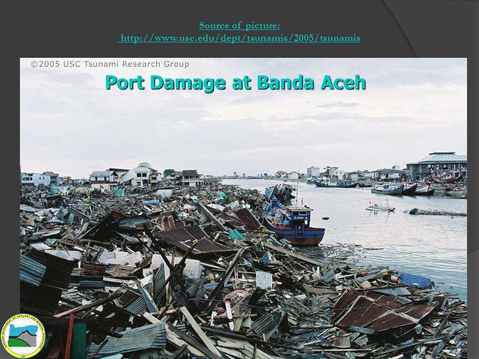 Port Damage at Banda Aceh Source of picture: http://www.usc.edu/dept/tsunamis/2005/tsunamis