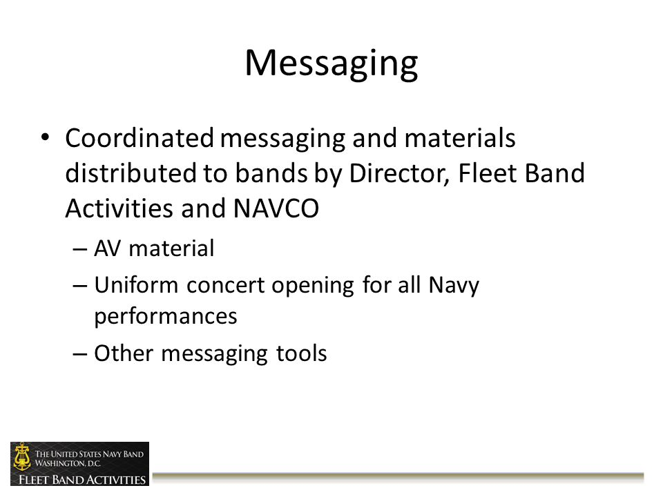 Navy Week Opening Concert Event Navy Week kickoff event – All NW stakeholders involved – Proclamation – Opening remarks by Flag Officer – Band concert incorporating uniform AV and messaging products