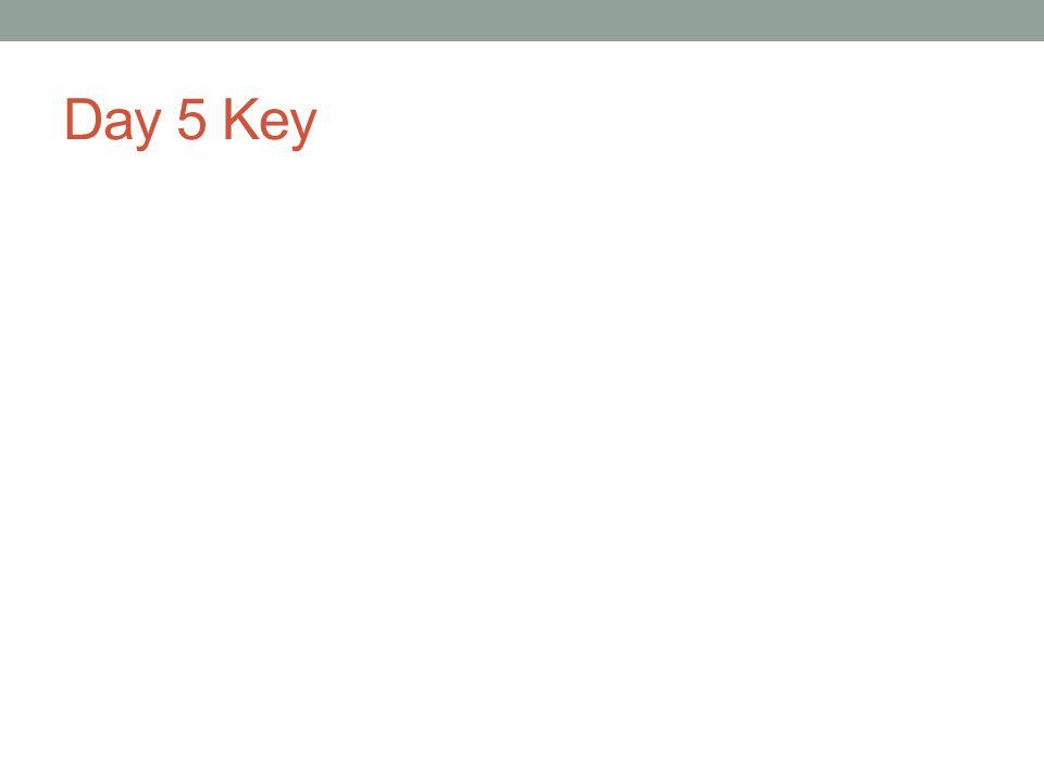 Day 5 Key
