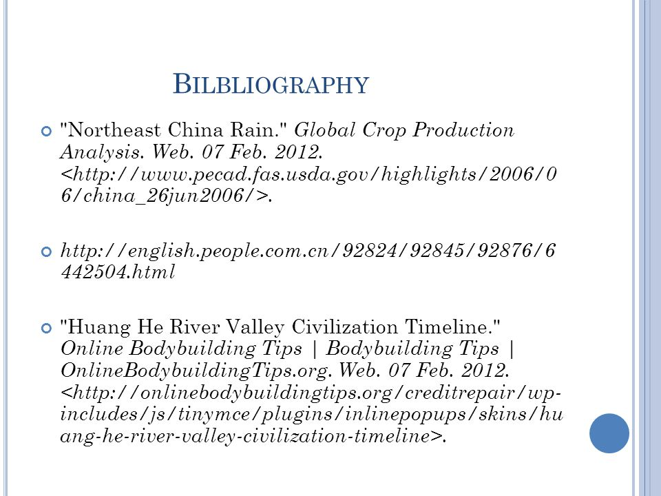 B ILBLIOGRAPHY Northeast China Rain. Global Crop Production Analysis.