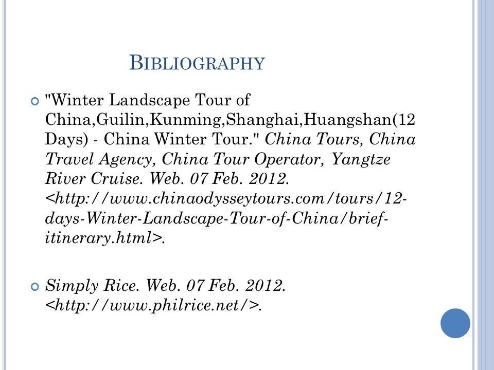 B IBLIOGRAPHY Winter Landscape Tour of China,Guilin,Kunming,Shanghai,Huangshan(12 Days) - China Winter Tour. China Tours, China Travel Agency, China Tour Operator, Yangtze River Cruise.