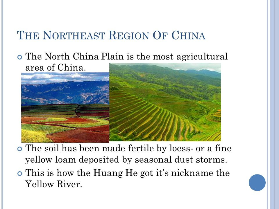 T HE N ORTHEAST R EGION O F C HINA The North China Plain is the most agricultural area of China.