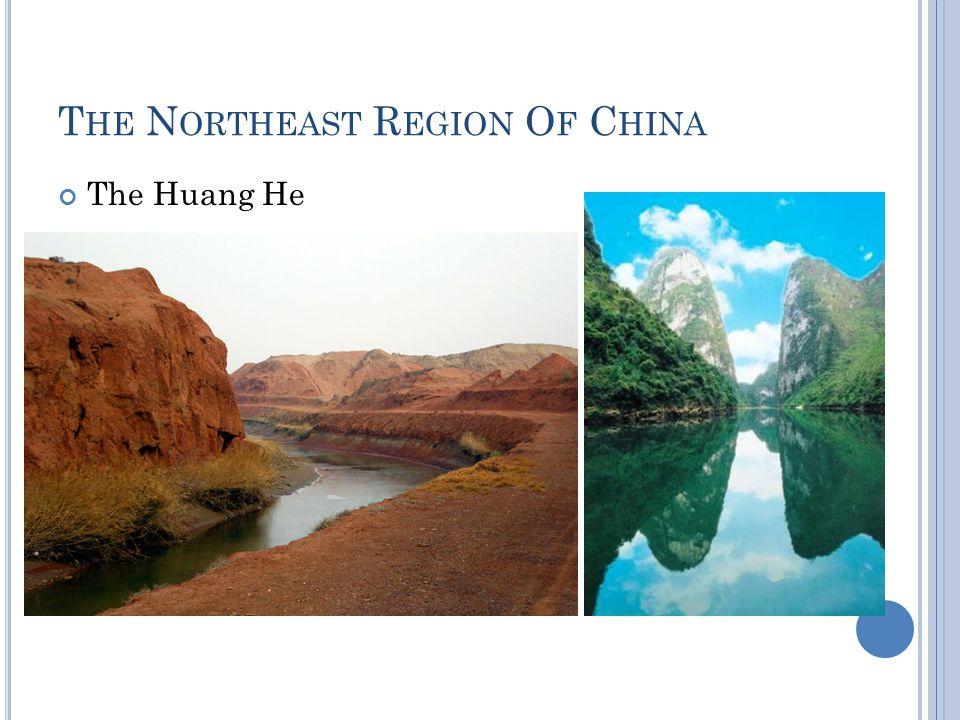 T HE N ORTHEAST R EGION O F C HINA The Huang He