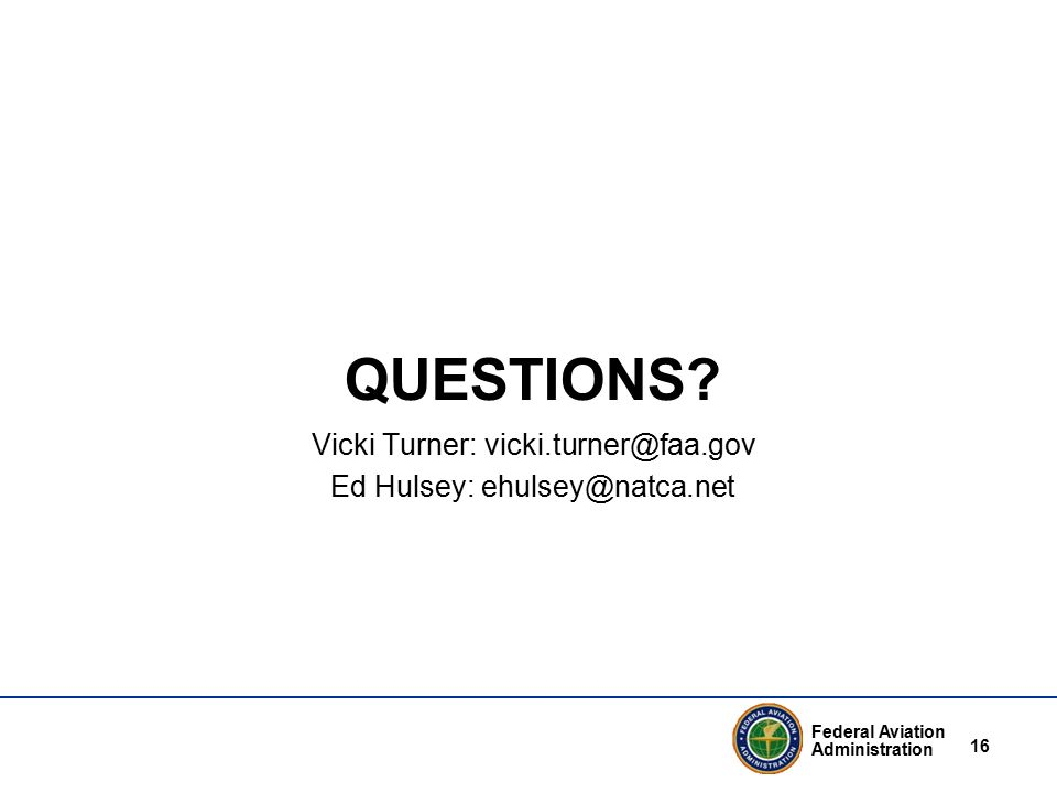 Federal Aviation Administration 16 QUESTIONS.