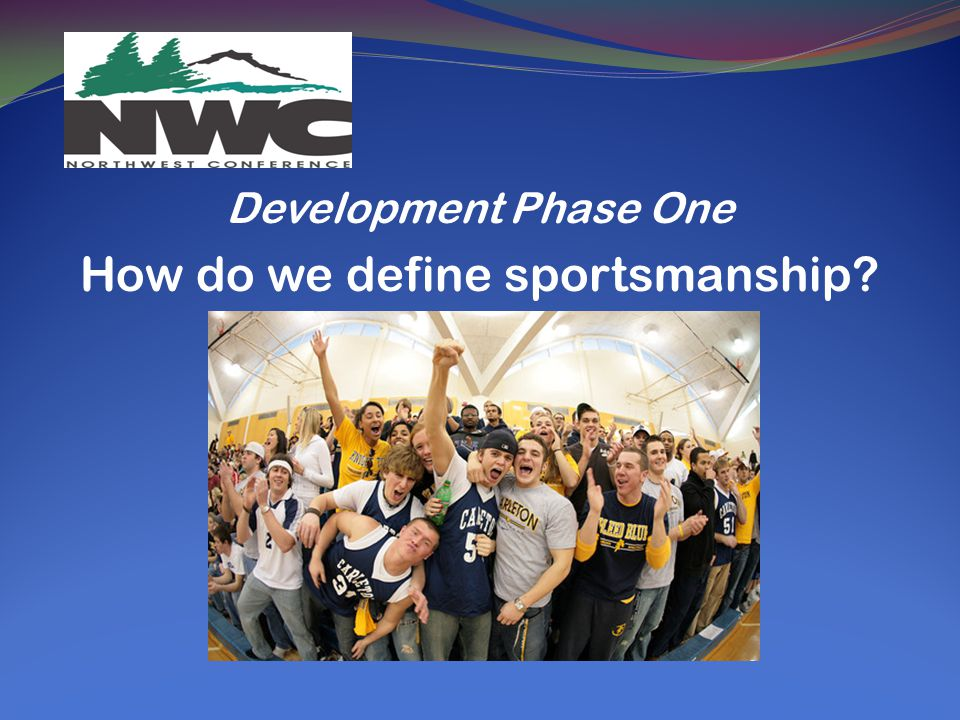 Development Phase One How do we define sportsmanship