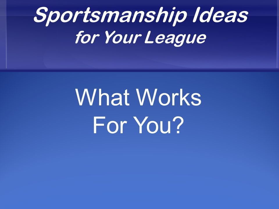 Sportsmanship Ideas for Your League What Works For You
