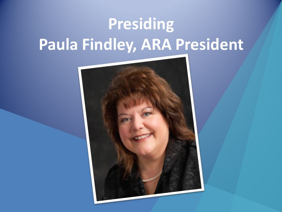 Presiding Paula Findley, ARA President
