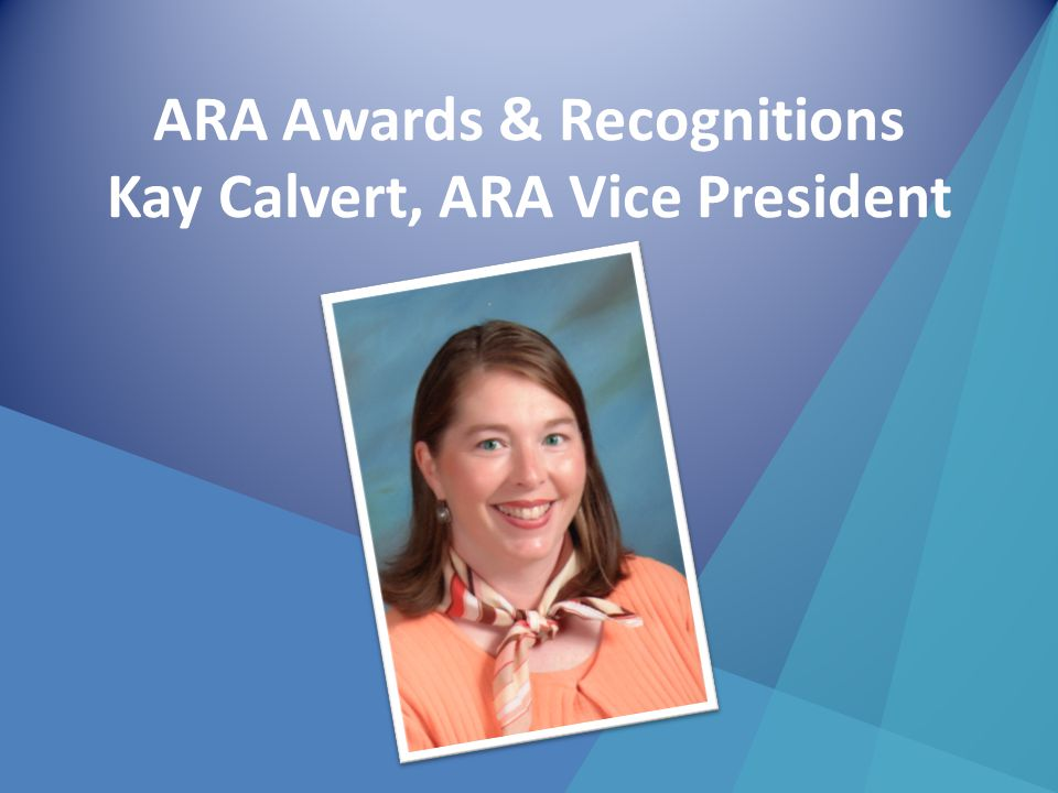 ARA Awards & Recognitions Kay Calvert, ARA Vice President