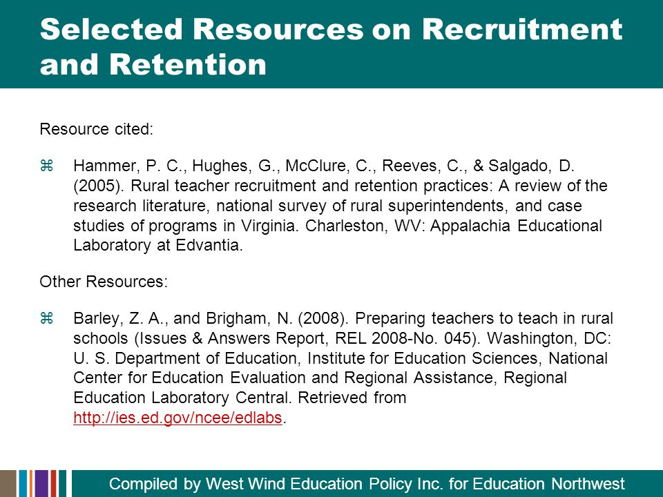Selected Resources on Recruitment and Retention Resource cited:  Hammer, P.
