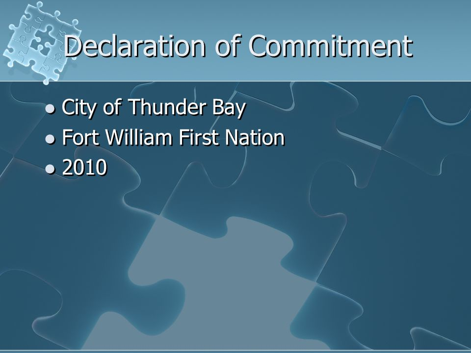 Declaration of Commitment City of Thunder Bay Fort William First Nation 2010 City of Thunder Bay Fort William First Nation 2010