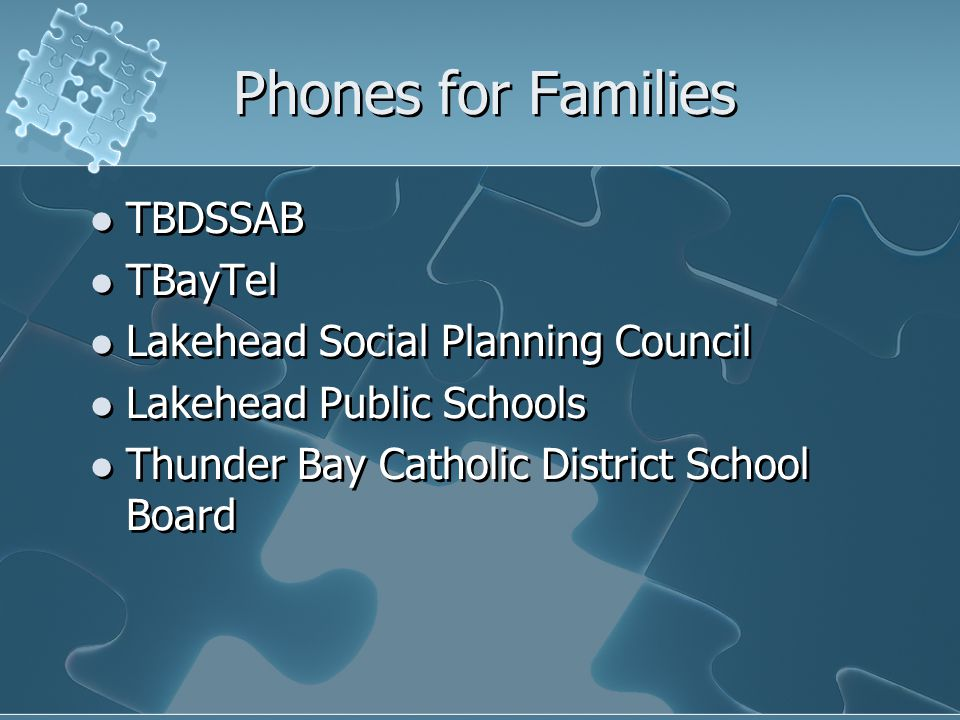 Phones for Families TBDSSAB TBayTel Lakehead Social Planning Council Lakehead Public Schools Thunder Bay Catholic District School Board TBDSSAB TBayTel Lakehead Social Planning Council Lakehead Public Schools Thunder Bay Catholic District School Board