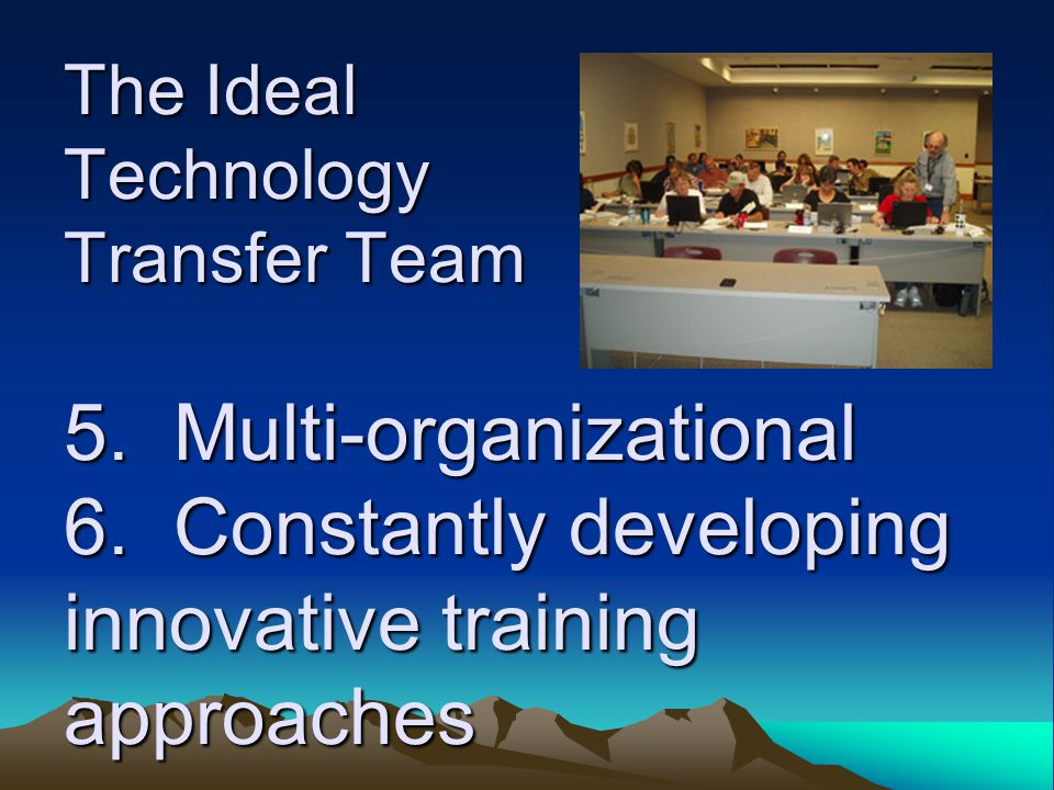 The Ideal Technology Transfer Team -- The Ideal Technology Transfer Team 1.