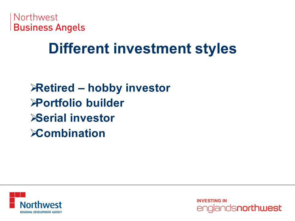 Different investment styles  Retired – hobby investor  Portfolio builder  Serial investor  Combination