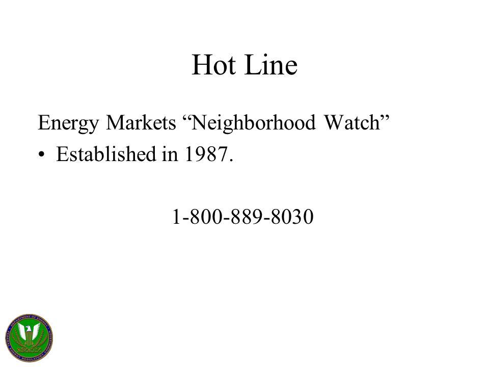 "Hot Line Energy Markets ""Neighborhood Watch"" Established in 1987. 1-800-889-8030"