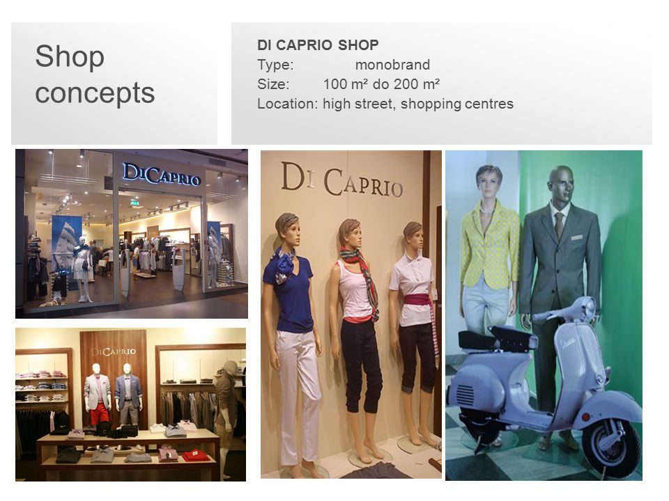 DI CAPRIO SHOP Type: monobrand Size: 100 m² do 200 m² Location: high street, shopping centres Shop concepts