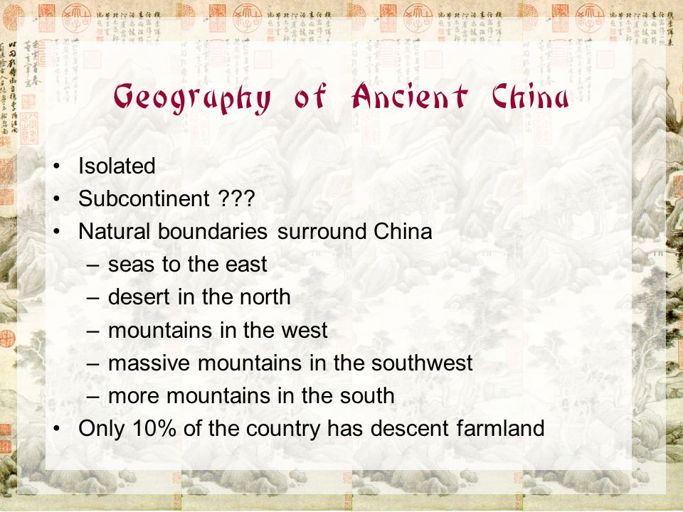 Geography of Ancient China Isolated Subcontinent .