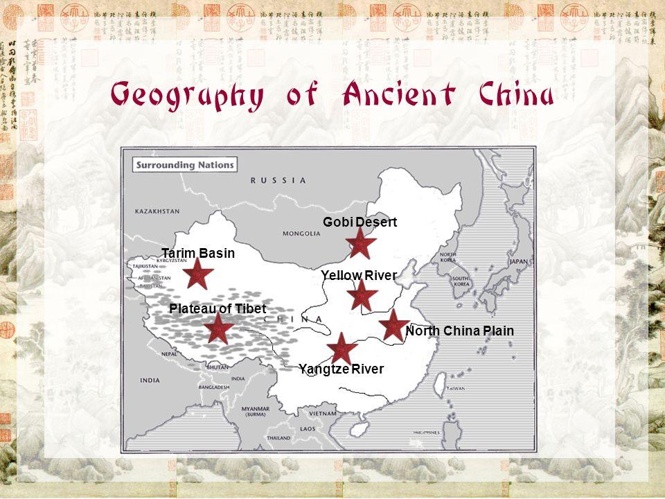 Geography of Ancient China Tarim Basin Plateau of Tibet Yangtze River North China Plain Yellow River Gobi Desert