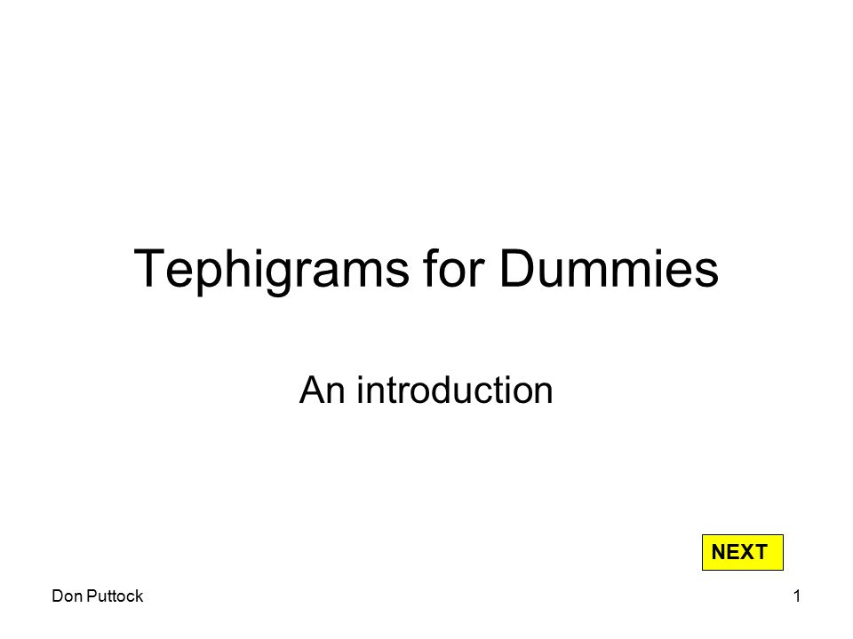 Don Puttock1 Tephigrams for Dummies An introduction NEXT