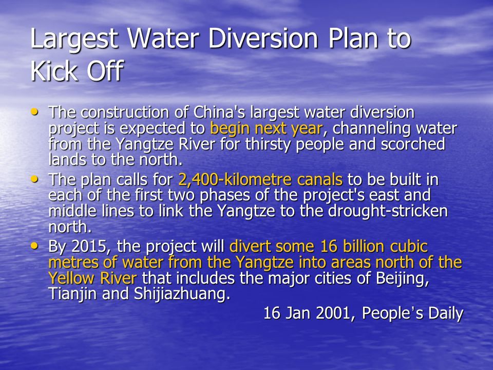 Largest Water Diversion Plan to Kick Off The construction of China s largest water diversion project is expected to begin next year, channeling water from the Yangtze River for thirsty people and scorched lands to the north.