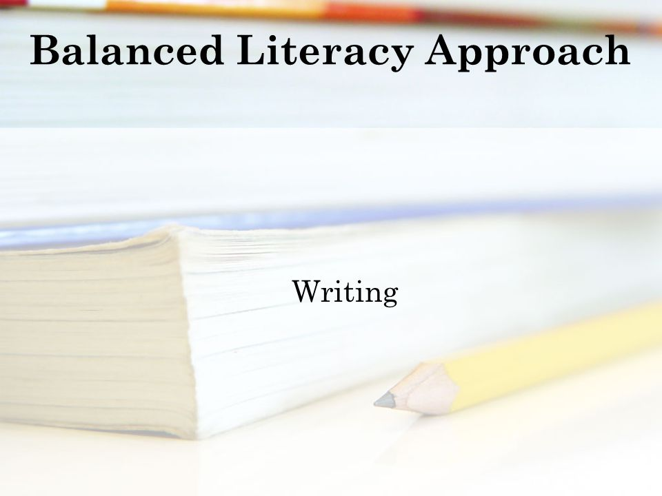 Balanced Literacy Approach Writing
