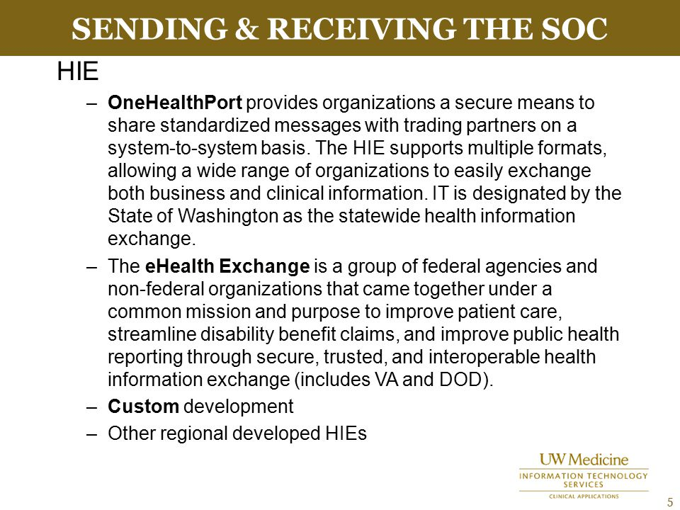 SENDING & RECEIVING THE SOC 5 HIE –OneHealthPort provides organizations a secure means to share standardized messages with trading partners on a system-to-system basis.