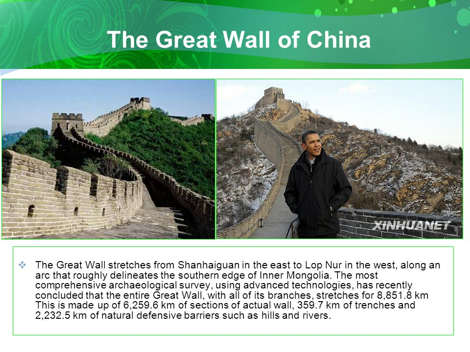 The Great Wall of China  The Great Wall stretches from Shanhaiguan in the east to Lop Nur in the west, along an arc that roughly delineates the southern edge of Inner Mongolia.