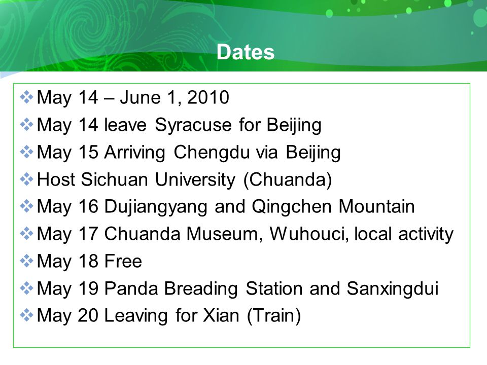 Dates  May 21 Arriving Xian (Host: Shanxi University of Science and Technology)  May 22 Local activities  May 23 Terracotta Warriors  May 24 Shanxi Museum, Old city (Ancient Capital of China)  May 25 Leave for Beijing