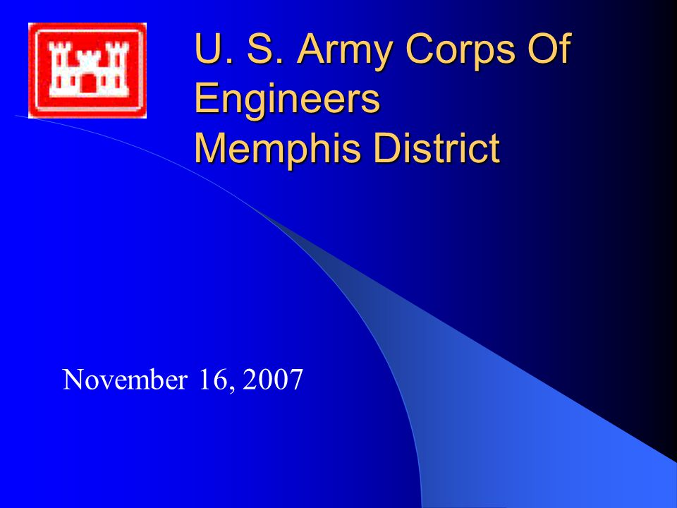 U. S. Army Corps Of Engineers Memphis District November 16, 2007