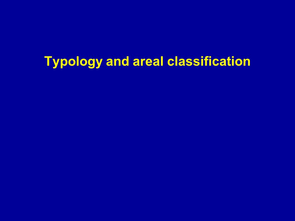 Typology and areal classification