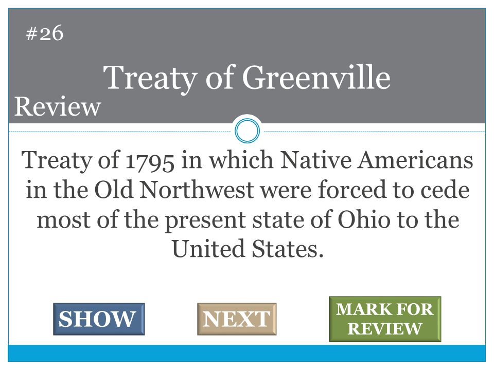 Treaty of 1795 in which Native Americans in the Old Northwest were forced to cede most of the present state of Ohio to the United States.