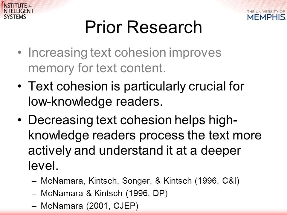 Prior Research Increasing text cohesion improves memory for text content.